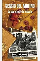 Lo que a nadie le importa (Spanish Edition) Format Kindle