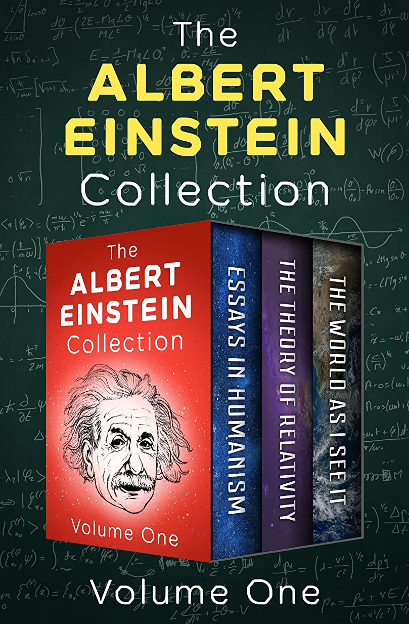 ブッシュ出力注文The Albert Einstein Collection Volume One: Essays in Humanism, The Theory of Relativity, and The World As I See It (English Edition)