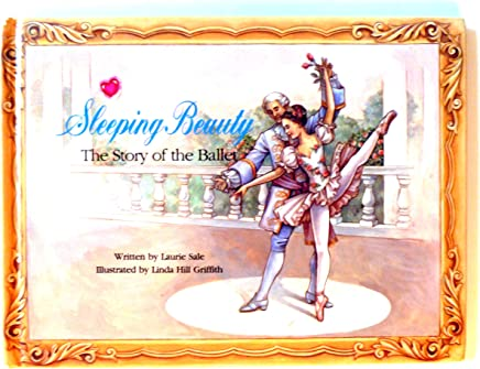 Sleeping Beauty: The Story of the Ballet