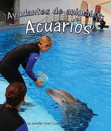 Ayudantes de animales: acuarios [Animal Helpers: Aquariums] (Spanish Edition) (