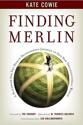 Finding Merlin: Handbook for the Human Development Journey