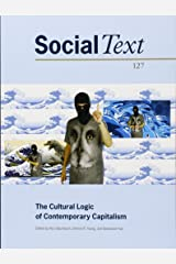 The Cultural Logic of Contemporary Capitalism (Social Text) Paperback