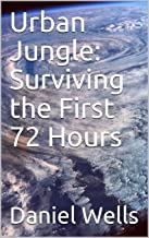 Urban Jungle: Surviving the First 72 Hours