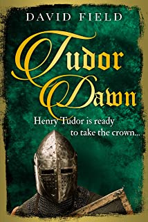 Tudor Dawn: Henry Tudor is ready to take the crown... (The Tudor Saga Series Book 1)