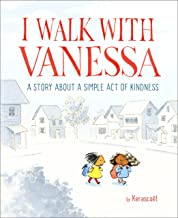 I Walk with Vanessa: A Story About a Simple Act of Kindness