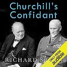 Churchill's Confidant: Enemy to Lifelong Friend