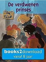 De KLUP, De verdwenen prinses: Een spannend leesboek voor kinderen vanaf 8 jaar