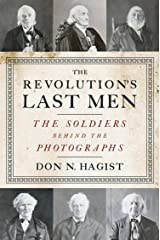The Revolution's Last Men: The Soldiers Behind the Photographs Kindle Edition