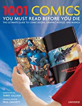 1001 Comics You Must Read Before You Die: The Ultimate Guide to Comic Books, Graphic Novels and Manga