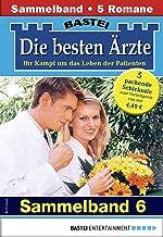 Die besten Ärzte 6 - Sammelband: 5 Arztromane in einem Band (German Edition)