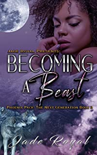 Becoming a Beast : Phoenix Pack: The Next Generation Book 2