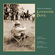 A Book on the Making of Lonesome Dove (Southwestern & Mexican Photography Series, Wittliff Collections at Texas State Univ...