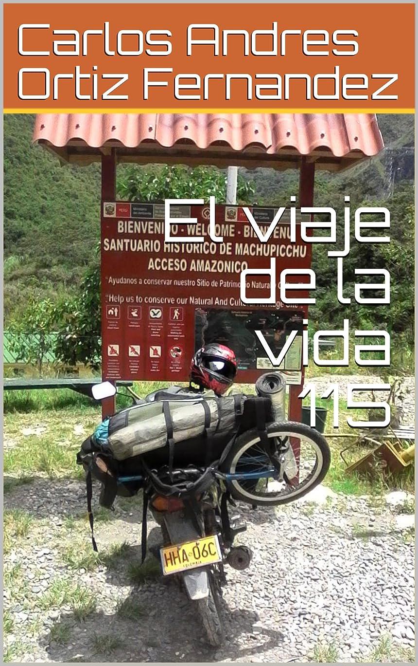 検査官やりがいのある酔ったEl viaje de la vida 115 (Spanish Edition)