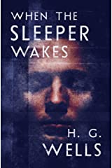 When the Sleeper Wakes Kindle Edition