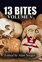 13 Bites Volume V (13 Bites Horror Anthologies Book 5)