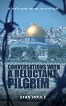 Conversations with a Reluctant Pilgrim: Is God Here on the West Bank
