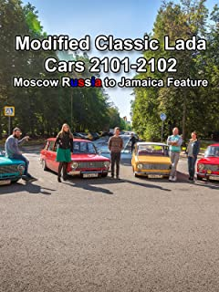 Modified Classic Lada Cars 2101-2102 - Moscow Russia to Jamaica Feature