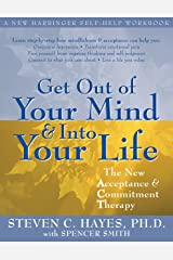 Get Out of Your Mind and Into Your Life: The New Acceptance and Commitment Therapy (English Edition) Format Kindle
