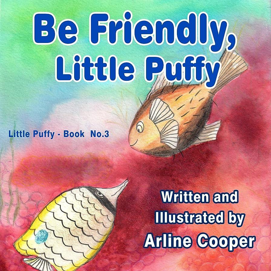内部センター動かないBe Friendly, Little Puffy: Promoting tolerance and friendship (English Edition)