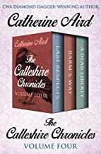 The Calleshire Chronicles Volume Four: Last Respects, Harm's Way, and A Dead Liberty