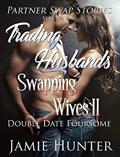 Trading Husbands Swapping Wives II: Double Date Foursome (Partner Swap Stories Book 2)