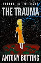 Pebble in the Dark: The Trauma (Pebble in the Dark, Book 2)