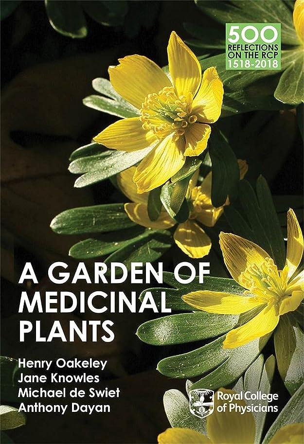 発疹ウガンダ個人的にA Garden of Medicinal Plants (500 Reflections on the RCP, 1518-2018 Book 2) (English Edition)