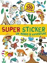 Un mondo di avventure. Super sticker. Con adesivi