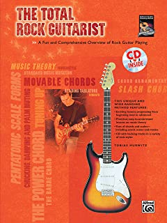 The Total Rock Guitarist: A Fun and Comprehensive Overview of Rock Guitar Playing