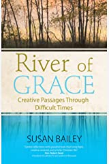River of Grace: Creative Passages Through Difficult Times Kindle Edition