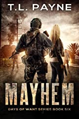 Mayhem: A Post Apocalyptic EMP Survival Thriller (Days of Want Series Book 6) Kindle Edition