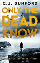 Only the Dead Know: A Daniel 'Uneasy' Truce Mystery (A Daniel Truce Mystery Book 1)