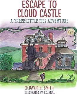 Escape To Cloud Castle: A Three Little Pigs Adventure