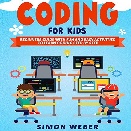 Coding for Kids: Beginners Guide with Fun and Easy Activities to Learn Coding Step by Step
