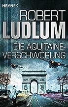 Die Aquitaine-Verschwörung: Roman (German Edition)