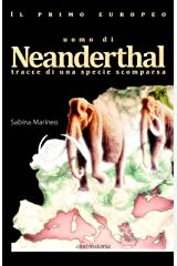 Il primo europeo - uomo di Neanderthal - tracce di una specie scomparsa. Formato Kindle