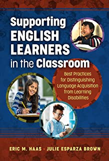 Supporting English Learners in the Classroom: Best Practices for Distinguishing Language Acquisition from Learning Disabilities