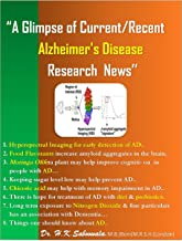 """A Glimpse of Current/Recent Alzheimer's Disease Research News"""