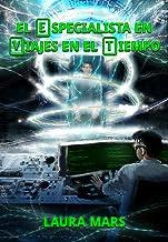 El especialista en viajes en el tiempo (Spanish Edition)