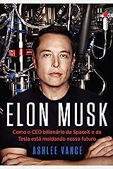 Elon Musk: Como o CEO bilionário da SpaceX e da Tesla está moldando o nosso futuro (Portuguese Edition) Kindle Edition