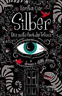 Silber - Das erste Buch der Träume: Roman (Silber-Trilogie 1) (German Edition)
