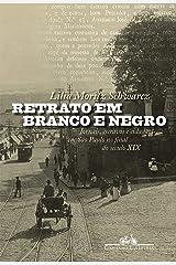 Retrato em branco e negro: Jornais, escravos e cidadãos em São Paulo no final do século XIX (Portuguese Edition) Kindle Edition