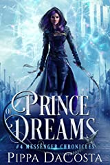 Prince of Dreams (Messenger Chronicles Book 4) Kindle Edition