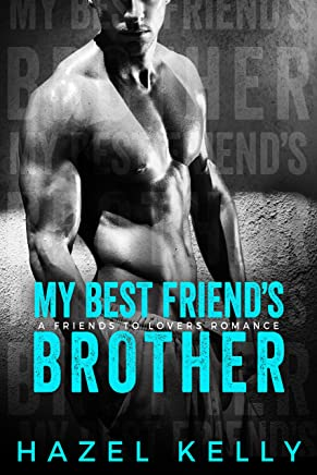 My Best Friend's Brother: A Friends to Lovers Romance (Soulmates Series Book 2)