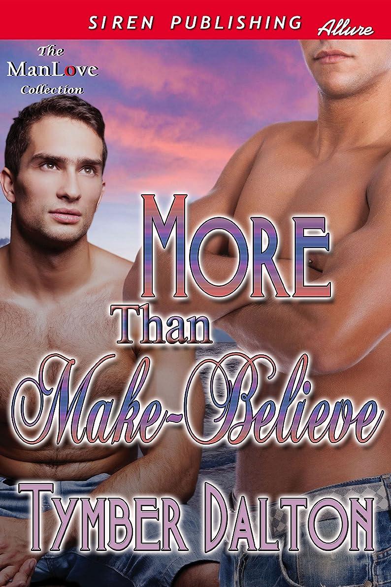 フォーマット敬意を表する首More Than Make-Believe (Siren Publishing Allure ManLove) (English Edition)