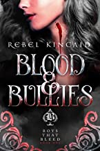 Blood and Bullies: A Paranormal Bully Romance (Boys that Bleed Book 1)