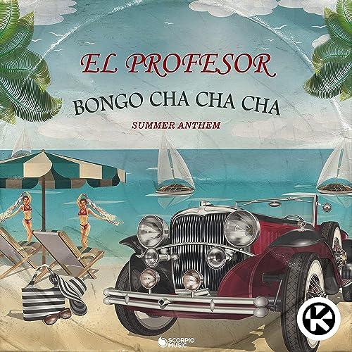Bongo Cha Cha Cha (Summer Anthem)