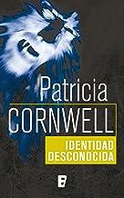 Identidad desconocida (Doctora Kay Scarpetta 10) (Spanish Edition)
