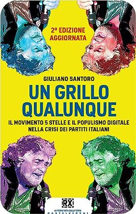 Un Grillo qualunque: Il Movimento 5 Stelle e il populismo digitale nella crisi dei partiti italiani