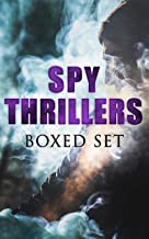 SPY THRILLERS - Boxed Set: True Espionage Stories and Biographies, Action Thrillers, International Mysteries, War Stories: 77 Novels & Short Stories